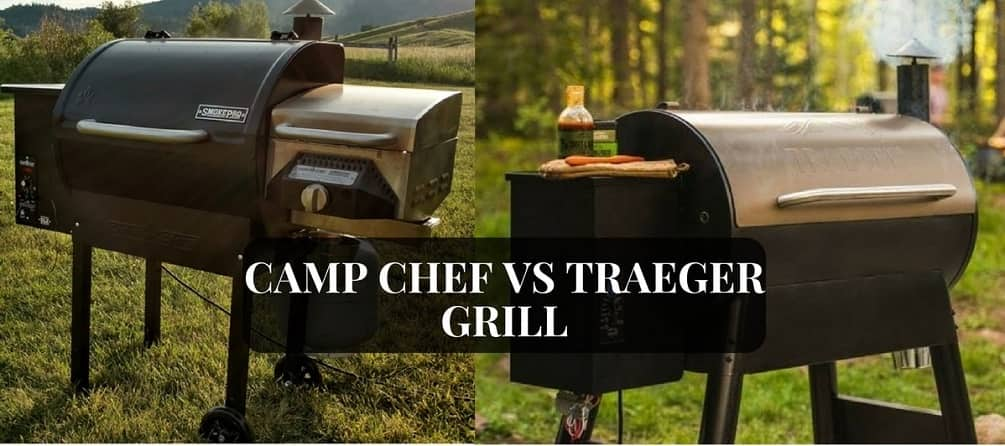 camp chef vs traeger grill