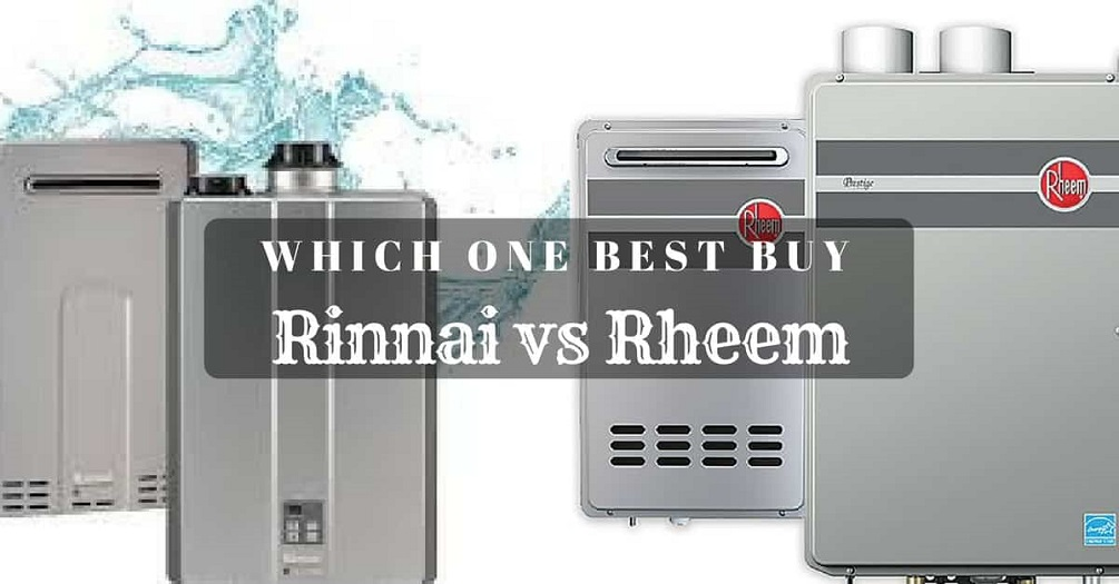 Rinnai Vs Rheem Which Tankless Water Heater Is Better